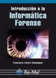 introduccion a la informática forense-francisco lazaro dominguez-9788499642093