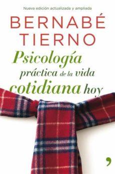 psicologia practica de la vida cotidiana de hoy-bernabe tierno-9788499981093