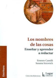 Upgrade6a.es Los Nombres De Las Cosas: Ensayo Sobre La Enseñanza De La Redacci On Image