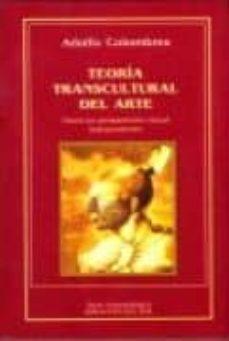 TEORIA TRANSCULTURAL DEL ARTE: HACIA UN PENSAMIENTO VISUAL INDEPE NDIENTE - ADOLFO COLOMBRES |