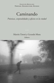 caminando (ebook)-gerardo mora-martín tironi-9789563571493