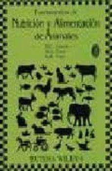FUNDAMENTOS DE NUTRICION Y ALIMENTACION DE ANIMALES (2ª ED.) - D.C. CHURCH |