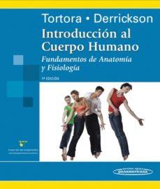 Descargar pda-ebook INTRODUCCION AL CUERPO HUMANO: FUNDAMENTOS DE ANATOMIA Y FISIOLOG IA (7ª ED.) ePub PDF iBook 9789687988993 (Spanish Edition) de GERARD J. TORTORA, BRYAN DERRICKSON