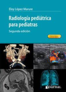 Descargar libros en pdf en línea RADIOLOGIA PEDIATRICA PARA PEDIATRAS 9789871981793 in Spanish de
