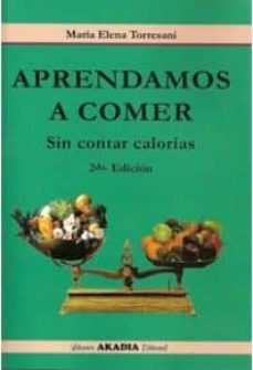 Lofficielhommes.es Aprendamos A Comer Sin Contar Calorias(2ª Ed) Image