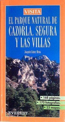 EL PARQUE NATURAL DE CAZORLA, SEGURA Y LAS VILLAS - JOAQUÍN GÓMEZ MENA   Adahalicante.org