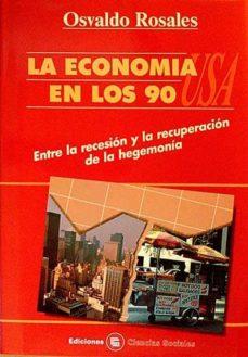 LA ECONOMÍA EN LOS 90 USA - OSVALDO, ROSALES | Triangledh.org