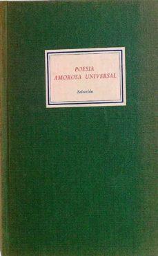 POESÍA AMOROSA UNIVERSAL: SELECCIÓN - VV.AA. |