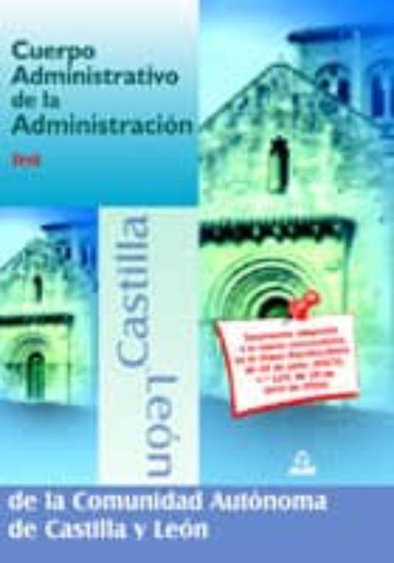 CUERPO ADMINISTRATIVO DE LA ADMINISTRACION DE LA COMUNIDAD AUTONO OMA DE CASTILLA Y LEON. TEST