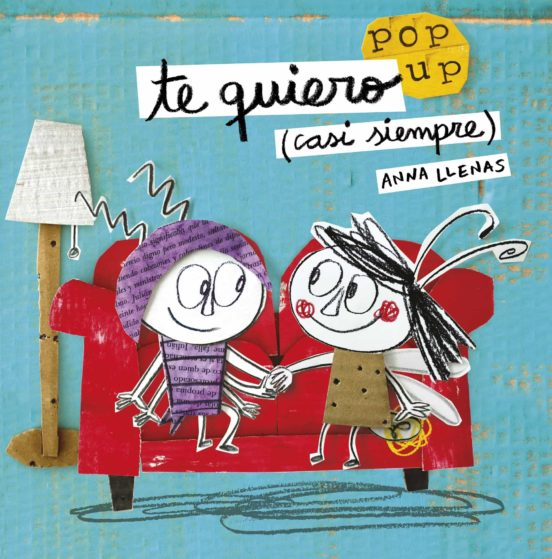Te Quiero Casi Siempre Un Libro Pop Up Anna Llenas Casa Del Libro
