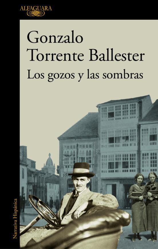 Los Gozos Y Las Sombras Gonzalo Torrente Ballester Casa Del Libro