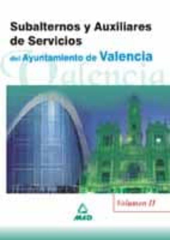 SUBALTERNOS Y AUXILIARES DE SERVICIOS DEL AYUNTAMIENTO DE VALENCI A (VOL. 2)