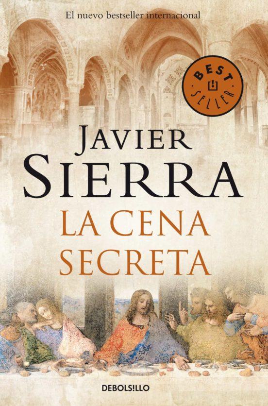 La Cena Secreta Javier Sierra Casa Del Libro