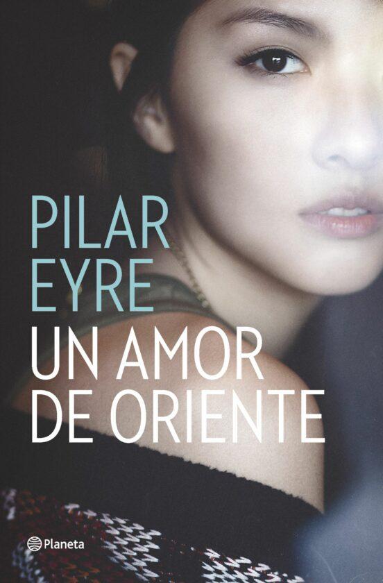 Un amor de oriente (Pilar Eyre) 9788408161653