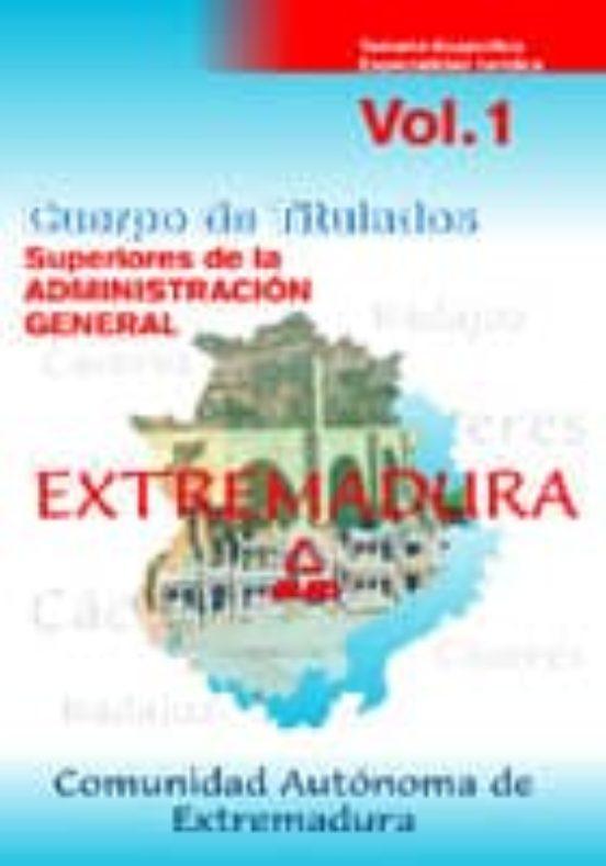 CUERPO DE TITULADOS SUPERIORES DE LA ADMINISTRACION GENERAL DE LA COMUNIDAD AUTONOMA DE EXTREMADURA: TEMARIO ESPECIFICO (VOL. 1): ESPECIALIDAD JURIDICA