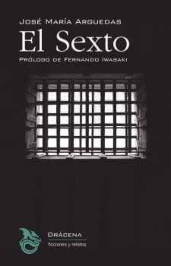 EL SEXTO | JOSE MARIA ARGUEDAS | Casa del Libro