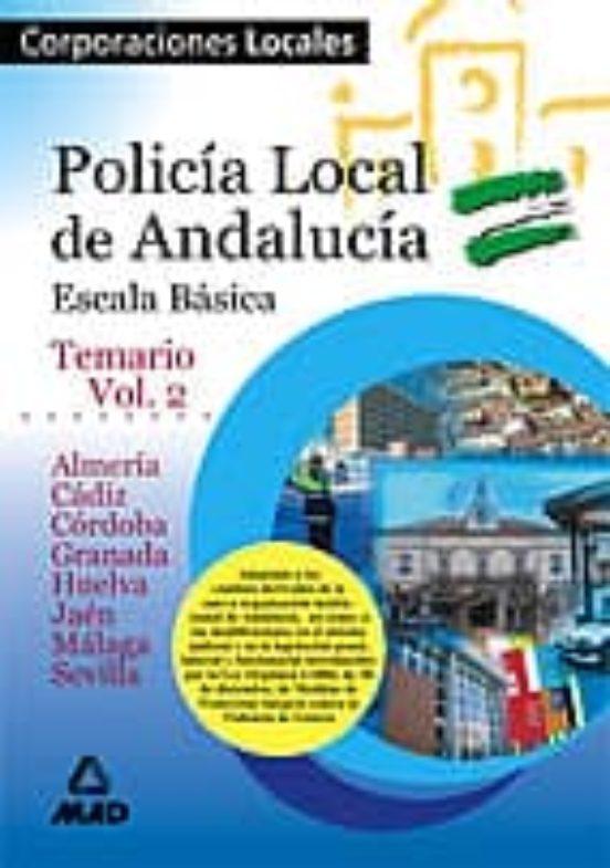 POLICIA LOCAL DE ANDALUCIA: TEMARIO (VOL. II)