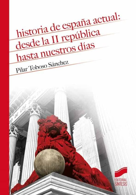 HISTORIA DE ESPAÑA ACTUAL: DESDE LA II REPÚBLICA HASTA ...