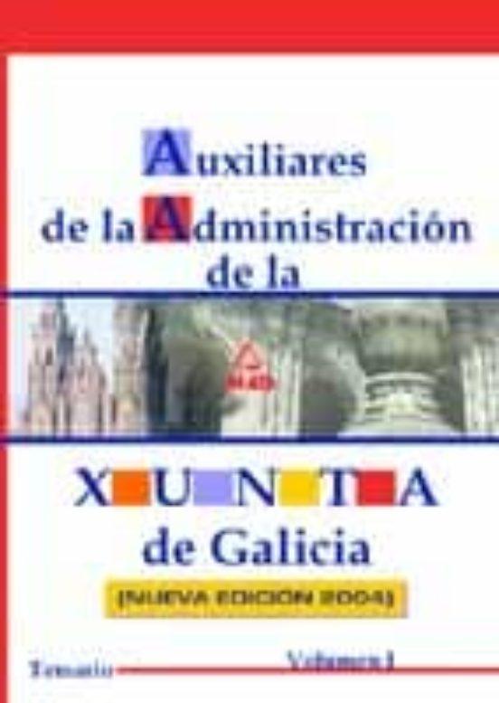 AUXILIARES DE LA ADMINISTRACION DE LA XUNTA DE GALICIA (VOL. 1): TEMARIO