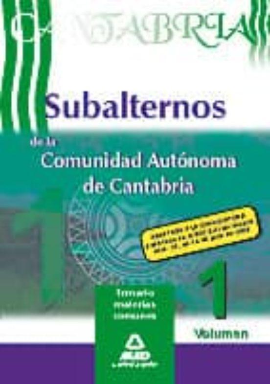 TEMARIO SUBALTERNOS DE LA COMUNIDAD AUTONOMA DE CANTABRIA (VOL.1)
