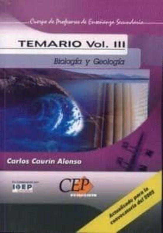 TEMARIO DE OPOSICIONES: CUERPO DE PROFESORES DE ENSEÑANZA SECUNDA RIA: BIOLOGIA Y GEOLOGIA (VOL. III)