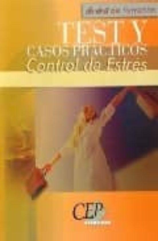 CONTROL DE ESTRES: TEST Y CASOS PRACTICOS