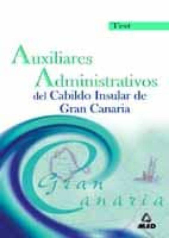AUXILIARES ADMINISTRATIVOS DEL CABILDO INSULAR DE GRAN CANARIA: T EST