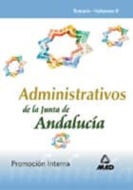 ADMINISTRATIVO DE LA JUNTA DE ANDALUCIA. TEMARIO. PROMOCION INTER NA. (VOL. II)