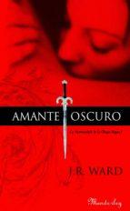 AMANTE OSCURO (LA HERMANDAD DE LA DAGA NEGRA 1) (EBOOK) + #2#WARD, J. R.#120813#
