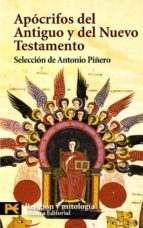 apocrifos del antiguo y del nuevo testamento-antonio piñero saenz-9788420669113