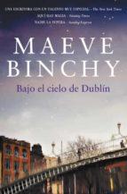 bajo el cielo de dublin-maeve binchy-9788401339813