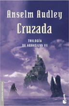 cruzada (trilogia aquasilva iii)-anselm audley-9788445075913