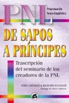 de sapos a principes: transcripcion del seminario de los creadore s de la pnl (3ª ed.)-john grinder-richard bandler-9788484450313