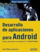 desarrollo de aplicaciones para android: incluye desarrollo andro id 3.0 honeycomb (manuales imprescindibles)-joan ribas lequerica-9788441529373