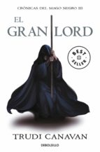 el gran lord (cronicas del mago negro 3)-trudi canavan-9788499891163