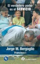 el verdadero poder es el servicio-jorge papa francisco bergoglio-9788479664343