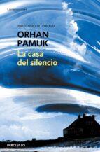 la casa del silencio-orhan pamuk-9788483460023