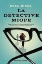 la detective miope-rosa ribas-9788492819393