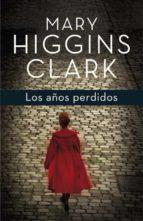 los años perdidos-mary higgins clark-9788401353703
