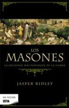 los masones: la sociedad mas poderosa de la tierra-jasper ridley-9788496778603