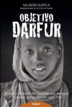 objetivo darfur: el relato personal del hombre que destapo el pri mer genocidio del siglo xxi-mukesh kapila-9788432143663