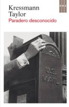 PARADERO DESCONOCIDO + #2#TAYLOR, KRESSMANN#22745#