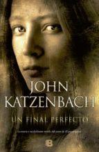 un final perfecto-john katzenbach-9788466652193